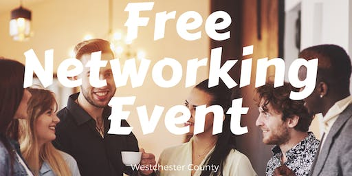 Most Talked-About Networking Event in Westchester | White Plains | Free