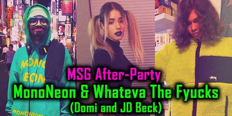 MonoNeon & Whateva The Fyucks ft. DoMi & JD Beck - A MSG After-Party tickets