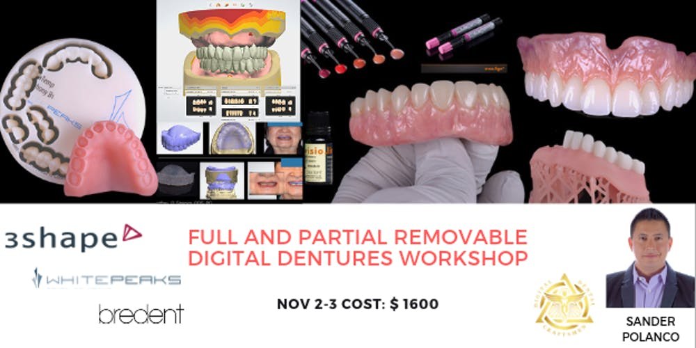 FULL AND PARTIAL REMOVABLE DIGITAL DENTURES WORKSHOP