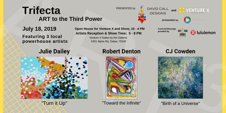 Trifecta - Art to the Third Power- Art Show & Reception tickets