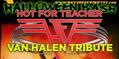 Halloween Bash - Hot For Teacher w/The Butlers & Bay Company