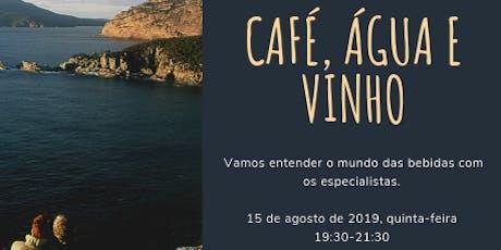 Workshop de bebidas (Café, Água e Vinho)  ingressos