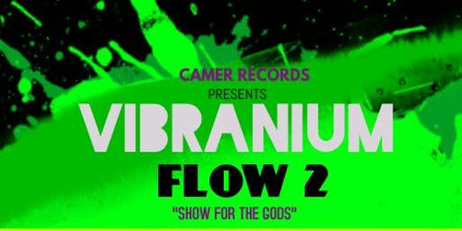 "Vibranium Flow 2 ""Show for the gods"""