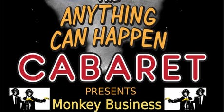 Anything Can Happen Cabaret - Monkey Business tickets
