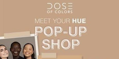 DOSE OF COLORS MEET YOUR HUE POP-UP SHOP tickets