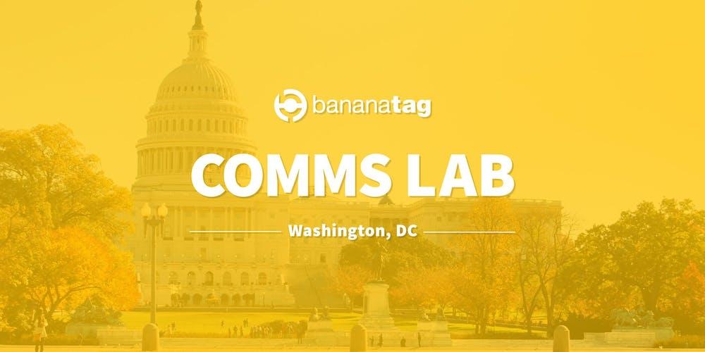 Comms Lab DC Registration, Tue, Aug 20, 2019 at 8:00 AM   Eventbrite