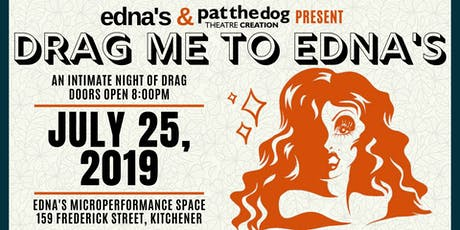 Drag me to Edna's - July tickets