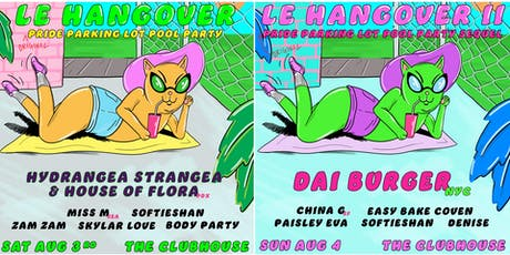 Le Hangover: Pride Parking Lot Pool Party Weekend at the CLUBHOUSE! tickets