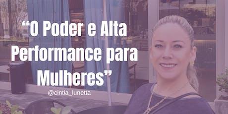 """Como empreender na vida e ser vitoriosa, Curso """"O Poder e Alta Performance"""" para mulheres. ingressos"""