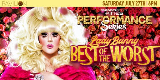"Pines Performance Series: Lady Bunny ""Best of the Worst"""