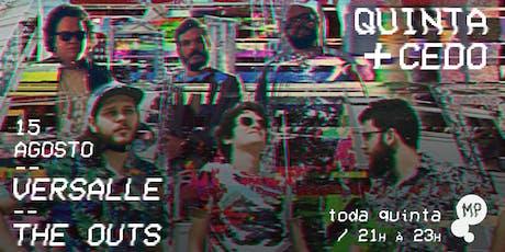 15/08 - QUINTA + CEDO | VERSALLE + THE OUTS NO MUNDO PENSANTE ingressos