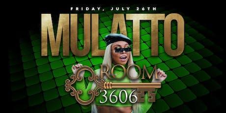 Mulatto hosts Room 3606 Friday July 26th tickets