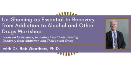 Un-Shaming as Essential to Recovery from Addiction (For Consumers) tickets