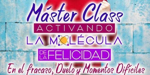 Máster Class - Activando la Molécula de la Felicidad - En el Fracaso