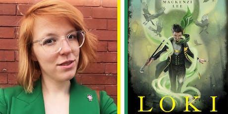 Mackenzi Lee   Loki: Where Mischief Lies tickets