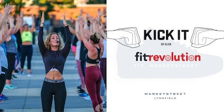 Fit at MarketStreet | Kick It By Eliza + Fit Revolution tickets