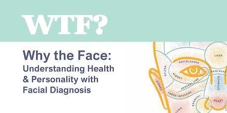 WTF? Why the Face: Understanding Health & Personality with Facial Diagnosis tickets