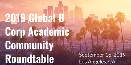 2019 Global B Corp Academic Roundtable  tickets