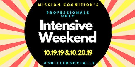 MC Social Skills Intensive Weekend: Professionals Only: October 2019 tickets