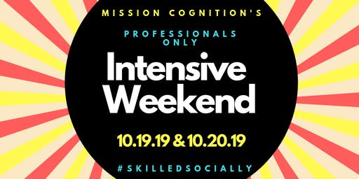 MC Social Skills Intensive Weekend: Professionals Only: October 2019