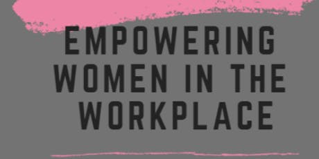 2019 Women's Equality Day: Empowering Women in the Work Place tickets