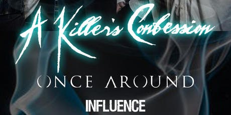 A Killer's Confession w/ Once Around & Influence tickets