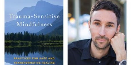 Trauma-Sensitive Mindfulness with David Treleaven tickets