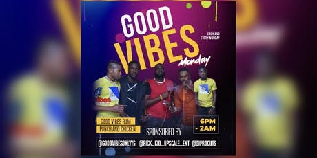 GOOD VIBES ONLY MONDAYS & CHICKEN tickets