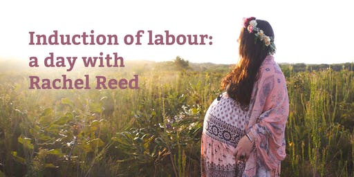 Induction of labour: a day with Rachel Reed