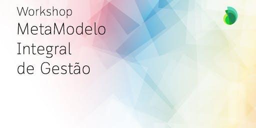 Workshop MetaModelo Integral de Gestão