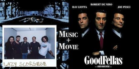 "Lazy Scorsese + ""Goodfellas"" tickets"
