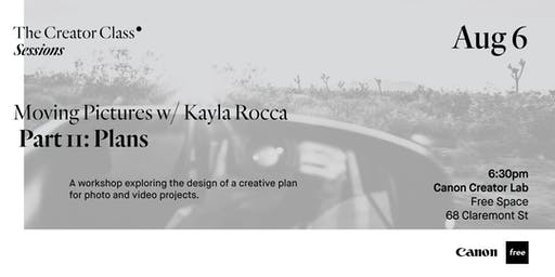 Canon Creator Lab Presents: Plans w/ Kayla Rocca