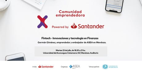 Comunidad Santander X MENDOZA | 23/07 | FINTECH - INNOVACIONES Y TECNOLOGÍA EN FINANZAS | Universidad del Aconcagua tickets