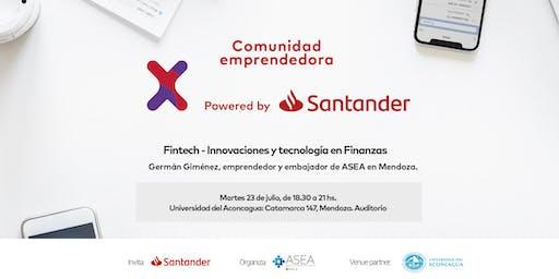 Comunidad Santander X MENDOZA | 23/07 | FINTECH - INNOVACIONES Y TECNOLOGÍA EN FINANZAS | Universidad del Aconcagua
