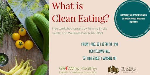 What is Clean Eating?  Free Workshop with Recipes