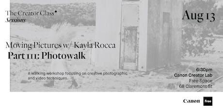 Canon Creator Lab Presents: Photowalk w/ Kayla Rocca tickets