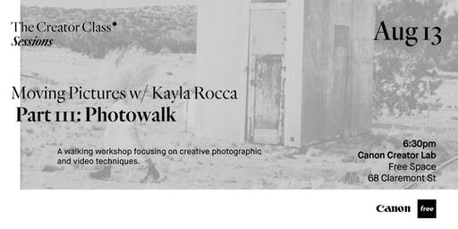 Canon Creator Lab Presents: Photowalk w/ Kayla Rocca