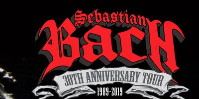 Sebastian Bach 30th Anniversary Tour w/ Kobra and the Lotus