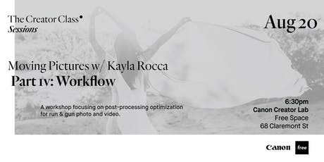 Canon Creator Lab Presents: Workflow w/ Kayla Rocca tickets