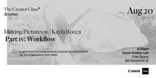 Canon Creator Lab Presents: Workflow w/ Kayla Rocca