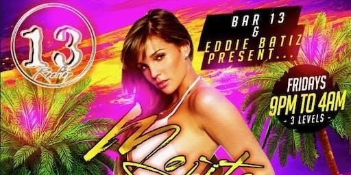 Friday nights at Bar 13 -Reggaeton/TOP40 & more - OPEN BAR 9-10PM - 2 Floors & ROOFTOP