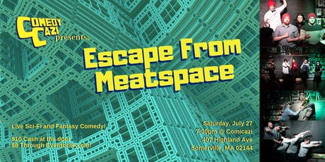ComedyCazi presents: Escape From Meatspace tickets