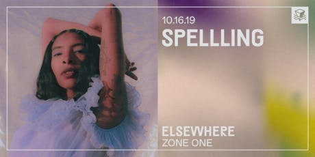 Spellling @ Elsewhere (Zone One) tickets