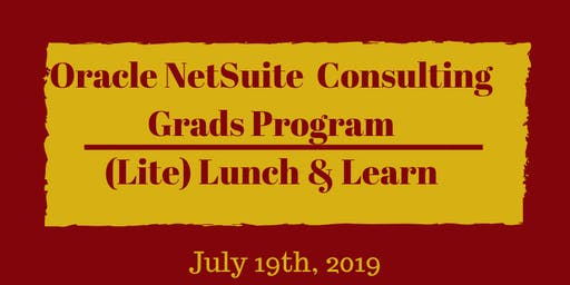 Oracle NetSuite Consulting Grads Program | (Lite) Lunch & Learn  - 7/19