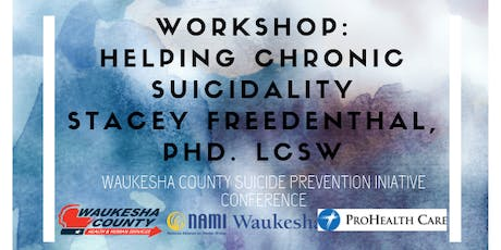 Helping the Chronic Suicidal Person - Stacey Freedenthal, PhD. tickets