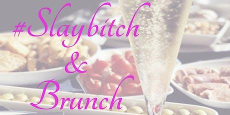 #slaybitch & brunch tickets