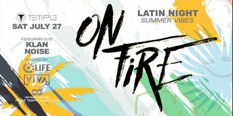 ON FIRE - Latin Event In Infinity at Temple By VIVA and LIFE Productions tickets