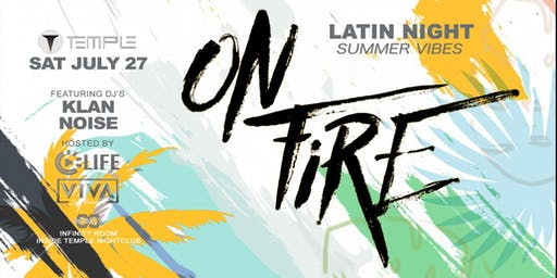 ON FIRE - Latin Event In Infinity at Temple By VIVA and LIFE Productions