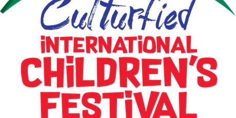 CULTURFIED INTERNATIONAL CHILDREN'S FESTIVAL  tickets