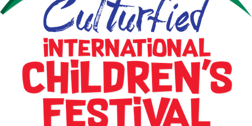 CULTURFIED INTERNATIONAL CHILDREN'S FESTIVAL